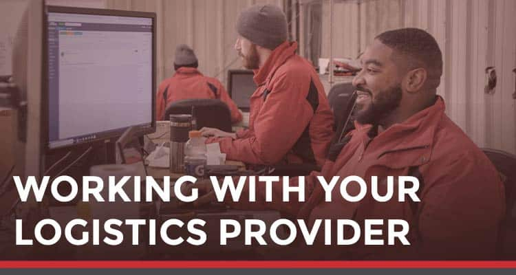 Working with your logistics provider